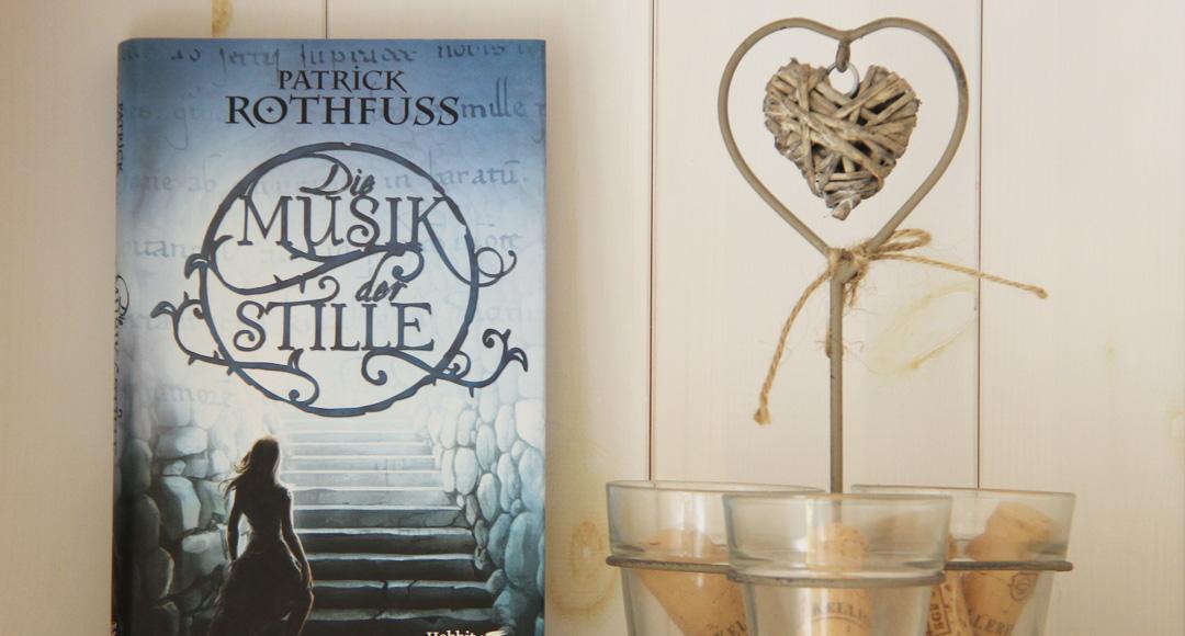 Die Musik der Stille • Patrick Rothfuss