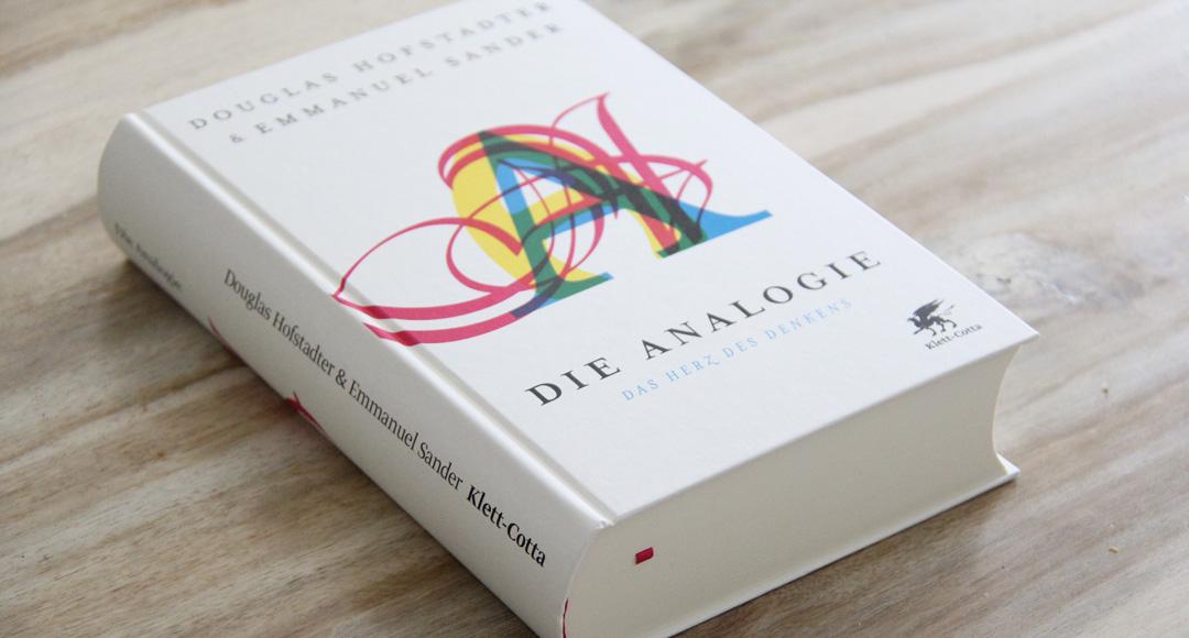 Die Analogie: Das Herz des Denkens • Douglas Hofstadter, Emmanuel Sander