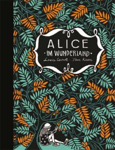 Alice im Wunderland & Alice hinter den Spiegeln von Lewis Caroll und Floor Rieder