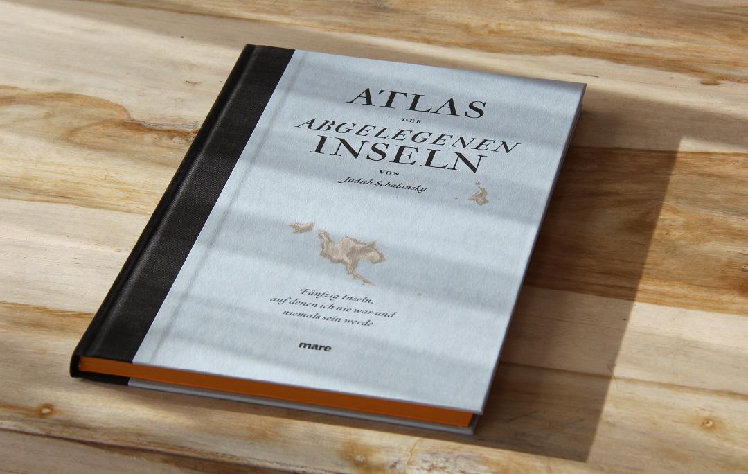 Atlas der abgelegenen Inseln von Judith Schalansky