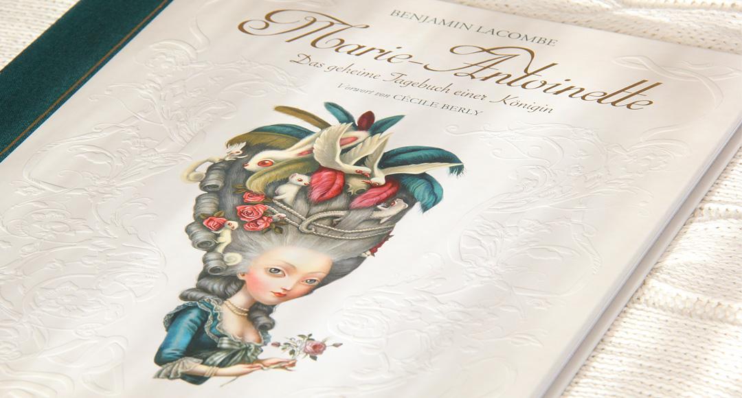 Marie-Antoinette: Das geheime Tagebuch einer Königin • Benjamin Lacombe