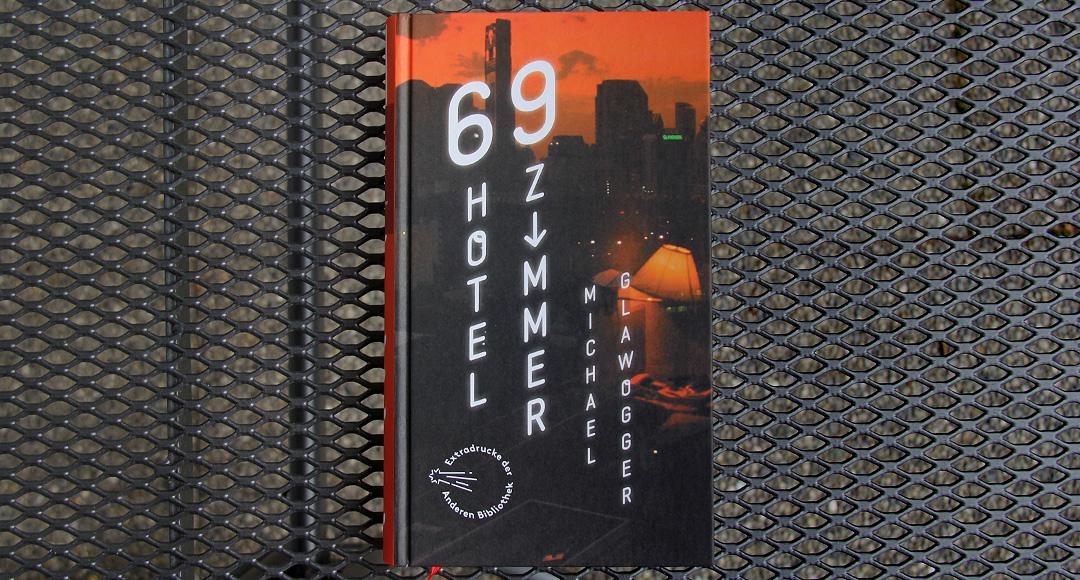 69 Hotelzimmer • Michael Glawogger