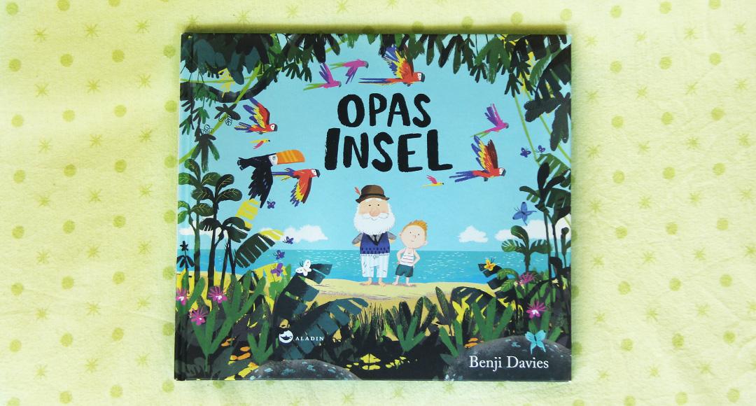 Opas Insel von Benji Davies