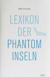 Lexikon der Phantominseln von Dirk Liesemer