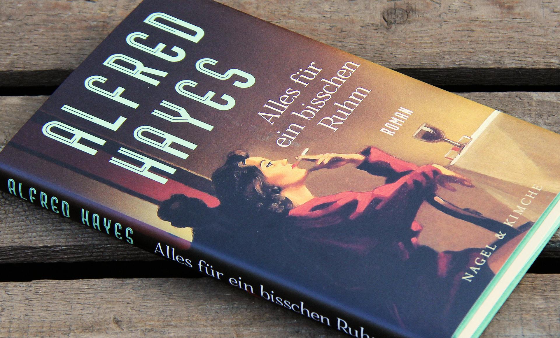 Alles für ein bisschen Ruhm • Alfred Hayes