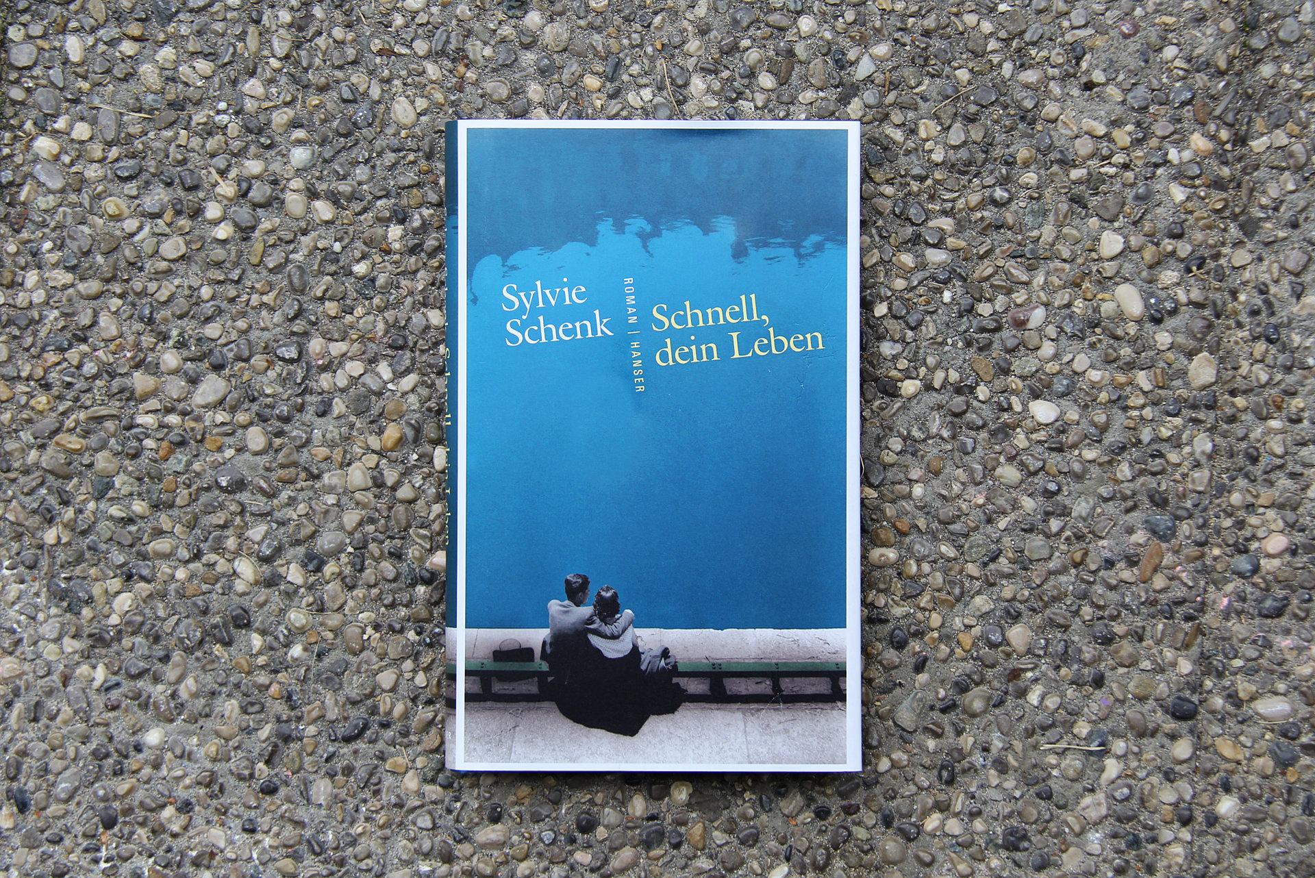 Schnell, dein Leben • Sylvie Schenk