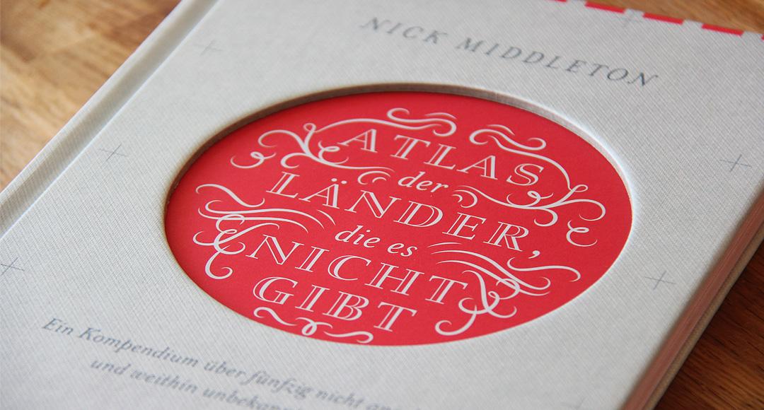 Atlas der Länder, die es nicht gibt • Nick Middleton