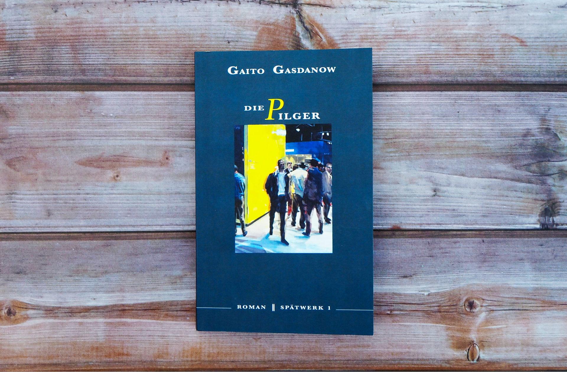 Die Pilger • Gaito Gasdanow